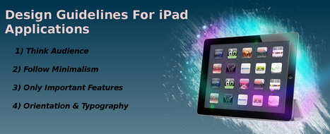 Design Guidelines For iPad Applications That You Can't Miss | Application Development | Scoop.it