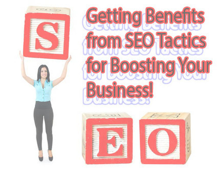 Getting Benefits from SEO Tactics for Boosting Your Business! | Services | Scoop.it