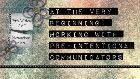 At the Very Beginning: Working with Pre-Intentional Communicators | Beginning Communicators | Scoop.it
