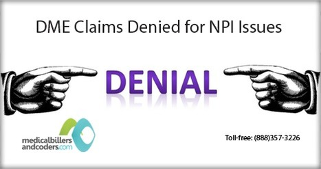 DME Claims Denied for NPI Issues | Medical Billing Services | Scoop.it