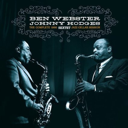 Ben Webster and Johnny Hodges | Jazz Plus | Scoop.it