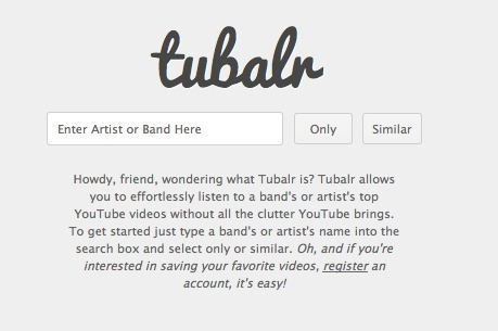 Tubalr -allows you to effortlessly listen to  YouTube videos without all the clutter YouTube brings. | Everything from Social Media to F1 to Photography to Anything Interesting | Scoop.it