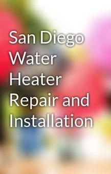 San Diego Water Heater Repair and Installation | Plumbing Contractor San Diego | Scoop.it
