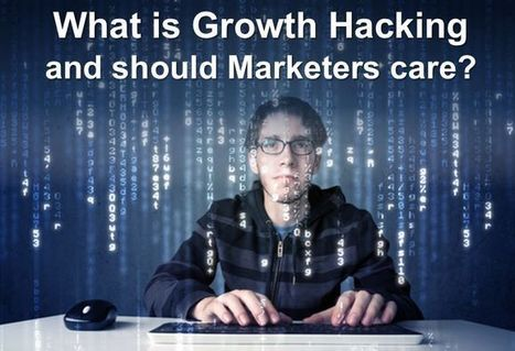 What is Growth Hacking and what can Marketers L... | Growth Hacking | Scoop.it
