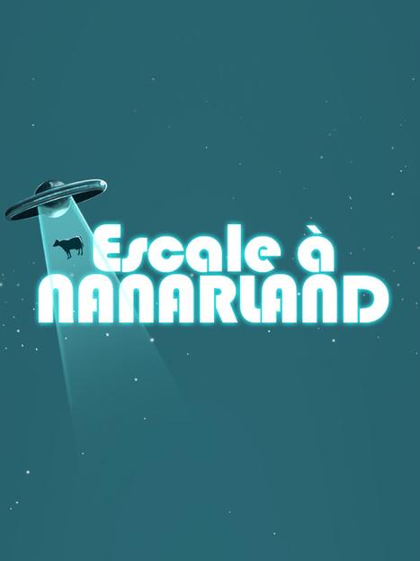 Escale à Nanarland | La mare aux nanars | Scoop.it