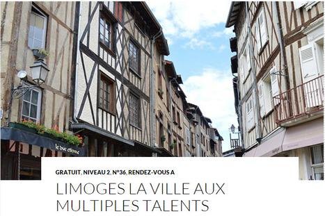 Limoges la ville aux multiples talents | Magazine Langue et cultures françaises et francophones LCFF | Scoop.it