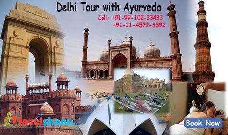 Delhi Ayurveda Tour | Delhi Ayurveda Packages | Scoop.it