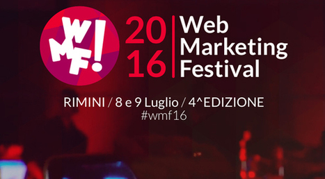 Web Marketing Festival 2016: appuntamento a Rimini l'8 e 9 luglio | seeweb | Scoop.it
