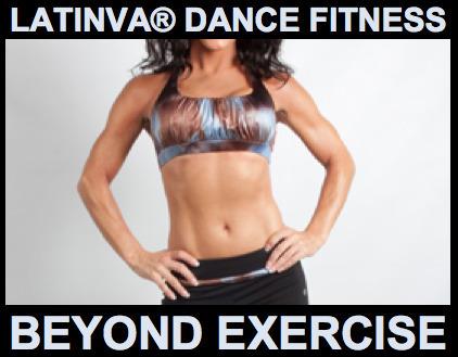 Latinva® Fitness: Beyond Exercise | Latinva® Dance Fitness | Scoop.it