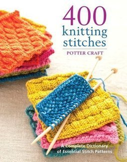 Download 400 Knitting Stitches: A Complete Dictionary of Essential ... | mine | Scoop.it