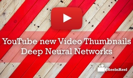 YouTube New Video Thumbnails with Deep Neural Networks (DNNs) | Online Media Marketing | Scoop.it