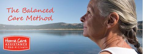 The Balanced Care Method™ | Senior Care Oakville – Home Care Assistance | Greater Toronto Homecare | Scoop.it