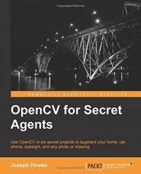 OpenCV for Secret Agents   OpenCV   Books, Photo, Video and Film   Scoop.it