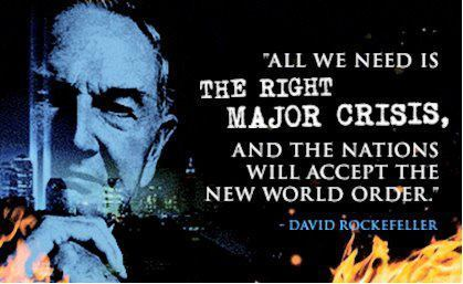 all-we-need-is-the-right-major-crisis-and-the-nations-will-accept-the-new-world-order-david-rockefeller.jpg (419x257 pixels) | anonymous activist | Scoop.it
