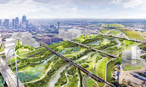 Dallas va construire le plus grand parc urbain des États-Unis | Les malls & autres grands projets | Scoop.it