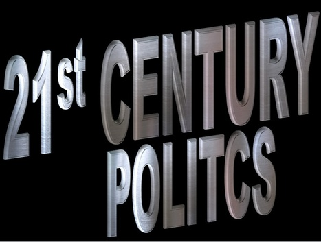 21st century politics | Politics for the Twenty-first Century | Scoop.it