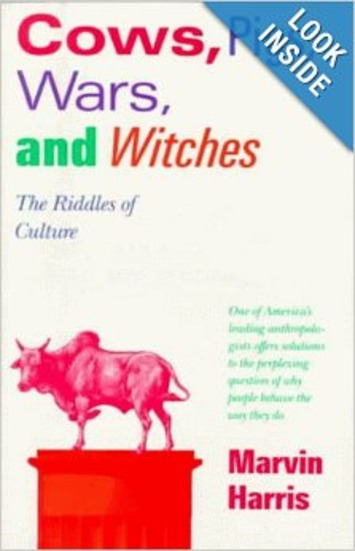 Cows, Pigs, Wars, and Witches: The Riddles of Culture - Sex~Kitten.net | Sex History | Scoop.it
