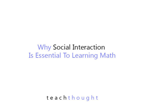 Why Social Interaction Is Essential To Learning Math | Math Fun | Scoop.it