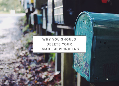 Why You Should Delete Your Email Subscribers | Blog it and Curation | Scoop.it