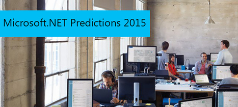 What to Expect in Microsoft.NET in 2015 | Software Development, Mobile Technololgy, Enterprise Solutions | Scoop.it