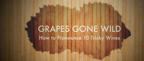 How to Pronounce Weird Wine Names: A Wine Pronunciation Guide | Quirky wine & spirit articles from VINGLISH | Scoop.it