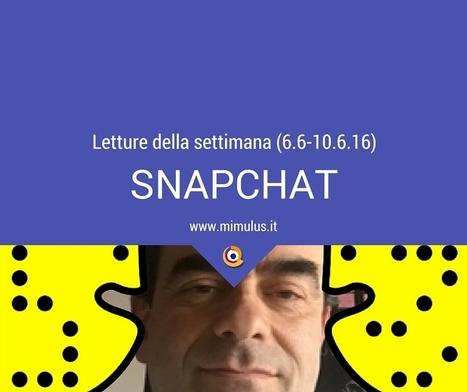 Letture della settimana: Snapchat | Digital Friday by Mimulus | Scoop.it