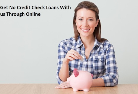 No Credit Check Loans-  A Suitable Solution for Low Creditors to Navigate From an Emergency Crisis! | Loan till Payday Canada | Scoop.it