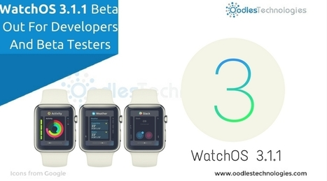WatchOS 3.1.1 Beta Out For Developers And Beta Testers | Mobile-and-web-application | Scoop.it
