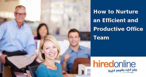 How to Nurture a Productive and Efficient Office Team | robinjoen | Scoop.it