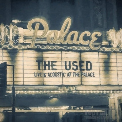 The Used – Live & Acoustic At The Palace Album Leak Download - Albums-Leaked.com The Biggest Place With Leaked Albums for free! | New Albums | Scoop.it