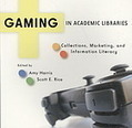 Gaming in academic libraries : collections, marketing, and information literacy (Book, 2008) [Morehead State University Camden-Carroll Library] | Makerspaces | Scoop.it