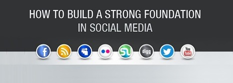 How to Build a Strong Foundation in Social Media | Digital-News on Scoop.it today | Scoop.it
