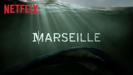 Netflix parle de Marseille | Communiquaction | Communiquaction News | Scoop.it