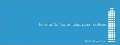 ECLAIRER, NANTES EN BLEU, POUR L' AUTISME. - maville.com   L'autisme - Light it up blue à Nantes du 1 au 2 avril 2014   Scoop.it