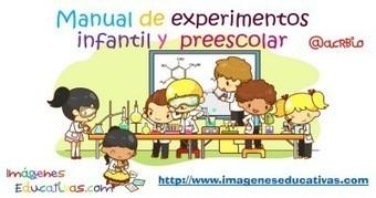 Completísimo e indispensable manual de experimentos para infantil o preescolar - Imagenes Educativas | FOTOTECA INFANTIL | Scoop.it