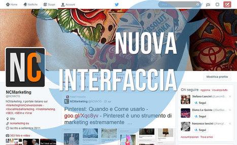Twitter: come sfruttare al meglio la nuova interfaccia - NCMarketing | Stefano Fantinelli | Scoop.it