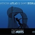 Natacha Atlas and Samy Bishai: Les Nuits – review | WNMC Music | Scoop.it