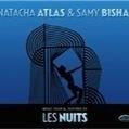 Natacha Atlas and Samy Bishai: Les Nuits – review | WNMC Music | Scoop.it