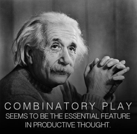 How Einstein Thought: Fostering Combinatorial Creativity and Unconscious Connections | Playfulness | Scoop.it