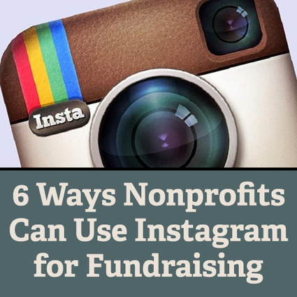 6 Ways Nonprofits Can Use Instagram for Fundraising | CrowdfundingTrends | Scoop.it