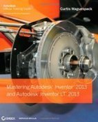 Books for TopCADExperts - Mastering Autodesk Inventor 2013 and Autodesk Inventor LT 2013 | Amazon.com (US)odesk Inventor LT 2013 | Top CAD Experts updates | Scoop.it