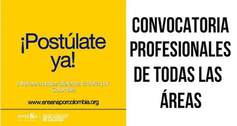CONVOCATORIA ENSEÑA POR COLOMBIA 2015 PARA PROFESIONALES DE TODAS LAS AREAS | recomendados en Colombia | Scoop.it