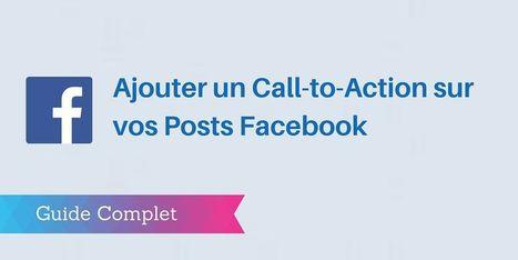 ▶ Ajouter un Bouton Call-to-Action sur vos Posts Facebook | #C.M | Scoop.it