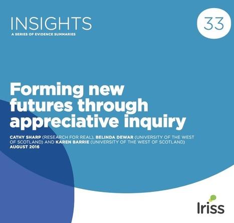 Forming new futures through appreciative inquiry | Social services news | Scoop.it