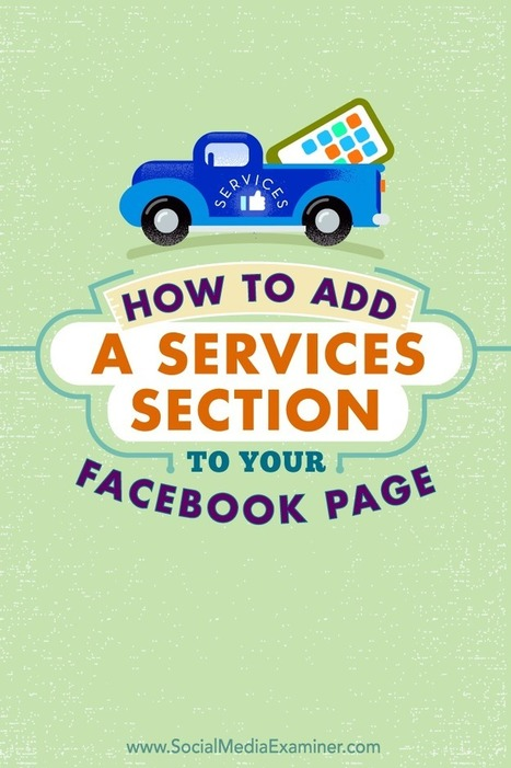 How to Add a Services Section to Your Facebook Page | Mastering Facebook, Google+, Twitter | Scoop.it