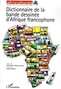 Dictionnaire de la bande dessinée d'Afrique francophone - Spectacles et Musiques du Monde, promotion des arts, spectacles, concerts et musiques du monde   Art#9   Scoop.it