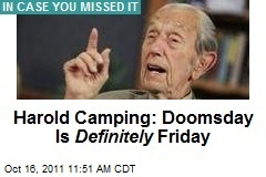 Harold Camping: Doomsday Is Definitely Friday   Modern Atheism   Scoop.it