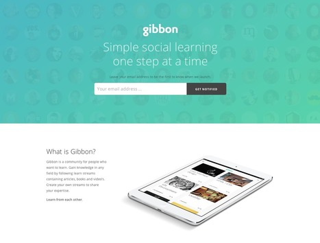 Gibbon | Learning is working and working is learning | Scoop.it