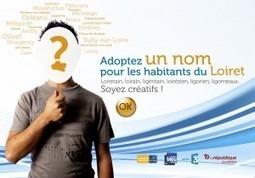 Adopte un nom : 1 mois pour inventer le gentilé du Loiret | Actus des communes de France | Scoop.it
