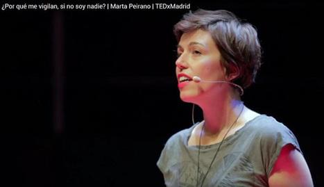 Marta Peirano: ¿Por qué me vigilan, si no soy nadie? TEDxMadrid | Tasques escolars | Scoop.it